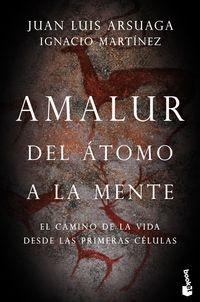Amalur - Del Atomo A La Mente - Juan Luis Arsuaga / Ignacio Martinez