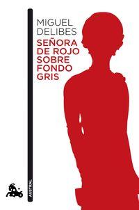 Señora De Rojo Sobre Fondo Gris - Miguel Delibes