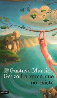 La rama que no existe - Gustavo Martin Garzo