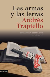 Armas Y Las Letras, Las (ed. 25 Aniversario) - Andres Trapiello