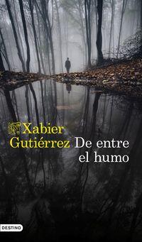 De Entre El Humo - Xabier Gutierrez