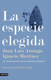 La especie elegida - Juan Luis Arsuaga / Ignacio Martinez