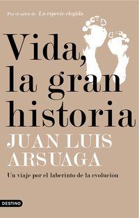 Vida, La Gran Historia - Un Viaje Por El Laberinto De La Evolucion - Juan Luis Arsuaga