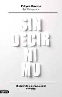 Sin Decir Ni Mu - Patrycia Centeno
