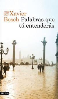 Palabras Que Tu Entenderas - Xavier Bosch