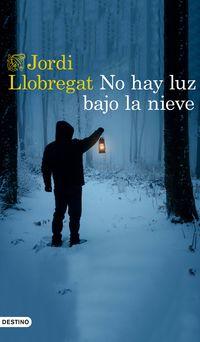 No Hay Luz Bajo La Nieve - Jordi Llobregat