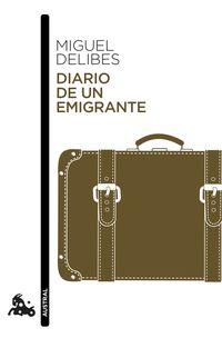 Diario De Un Emigrante - Miguel Delibes