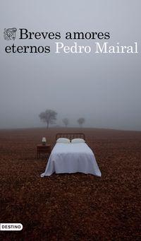 Breves Amores Eternos - Pedro Mairal