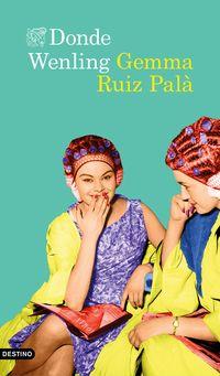 Donde Wenling - Gemma Ruiz Pala