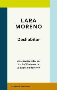 DESHABITAR - UN RECORRIDO VITAL POR LAS HABITACIONES DE LA CRISIS INMOBILIARIA