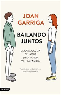 Bailando Juntos - La Cara Oculta Del Amor En La Pareja Y En La Familia - Joan Garriga
