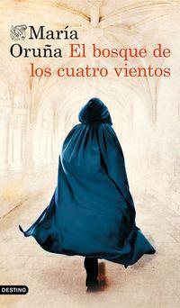 El bosque de los cuatro vientos - Maria Oruña