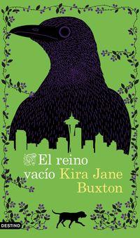 El reino vacio - Kira Jane Buxton