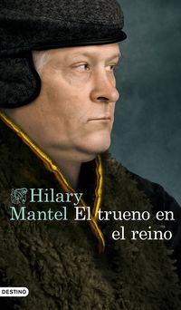 El trueno en el reino - Hilary Mantel