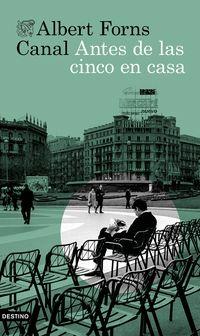 Antes De Las Cinco En Casa (premio Sant Joan 2020) - Albert Forns Canal