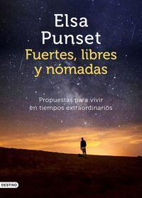 Fuertes, Libres Y Nomadas - Elsa Punset