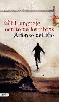 El lenguaje oculto de los libros - Alfonso Del Rio