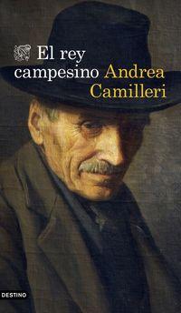 El rey campesino - Andrea Camilleri