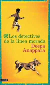 Los detectives de la linea morada - Deepa Anappara