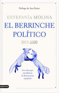 EL BERRINCHE POLITICO - LOS AÑOS QUE SACUDIERON LA DEMOCRACIA ESPAÑOLA