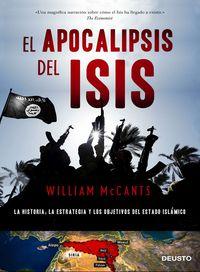 APOCALIPSIS DEL ISIS, EL - LA HISTORIA, LA ESTRATEGIA Y LOS OBJETIVOS DEL ESTADO ISLAMICO