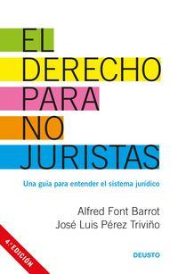 derecho para no juristas, el - una guia para entender el sistema juridico - Alfred Font Barrot / Jose Luis Perez Triviño