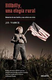 Hillbilly, Una Elegía Rural. Memorias De Una Familia Y Una Cultura En Crisis - J. D. Vance