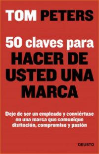 50 Claves Para Hacer De Usted Una Marca - Tom Peters