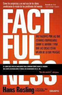 FACTFULNESS - DIEZ RAZONES POR LAS QUE ESTAMOS EQUIVOCADOS SOBRE EL MUNDO Y POR QUE LAS COSAS ESTAN MEJOR DE LO QUE PIENSAS