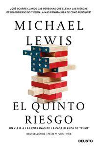 Quinto Riesgo, El - Un Viaje A Las Entrañas De La Casa Blanca De Trump - Michael Lewis