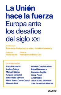 Union Hace La Fuerza, La - Europa Ante Los Desafios Del Siglo Xxi - Federico Steinberg / Alvaro Anchuelo / Enrique Feas
