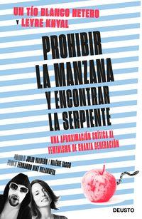 Prohibir La Manzana Y Encontrar La Serpiente - Una Aproximacion Critica Al Feminismo De Cuarta Generacion - Un Tio Blanco Hetero / Leyre Khyal