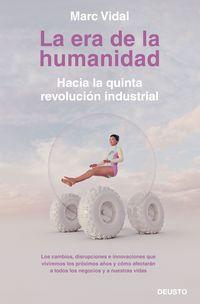 Era De La Humanidad, La - Hacia La Quinta Revolucion Industrial - Marc Vidal