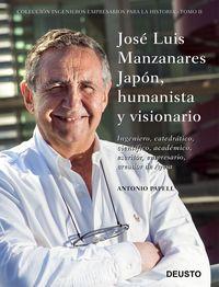 JOSE LUIS MANZANARES JAPON, HUMANISTA Y VISIONARIO - INGENIERO, CATEDRATICO, CIENTIFICO, ACADEMICO, ESCRITOR, EMPRESARIO, CREADOR DE AYESA