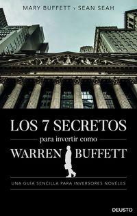 7 SECRETOS PARA INVERTIR COMO WARREN BUFFETT, LOS - UNA GUIA SENCILLA PARA INVERSORES NOVELES