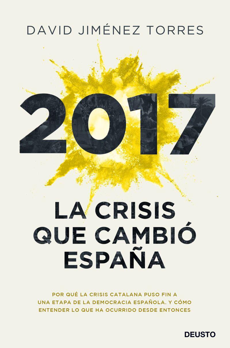 2017 - LA CRISIS QUE CAMBIO ESPAÑA