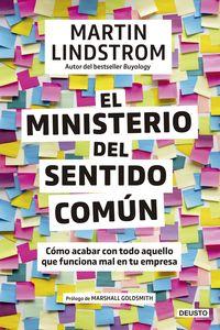 EL MINISTERIO DEL SENTIDO COMUN - COMO ACABAR CON TODO AQUELLO QUE FUNCIONA MAL EN TU EMPRESA