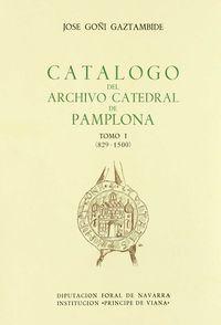 CATALOGO DEL ARCHIVO DE LA CATEDRAL DE PAMPLONA I - 829-1500