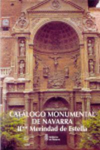 CATALOGO MONUMENTAL NAVARRA II-2 - MERINDAD DE ESTELLA
