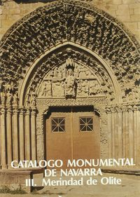 CATALOGO MONUMENTAL DE NAVARRA III - MERINDAD DE OLITE