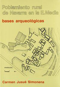 Poblamiento Rural De Navarra En La Edad Media - Bases Arqueologicas - Carmen Jusue Simonena