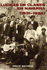 Luchas De Clases En Navarra (1931-1936) - Emilio Majuelo