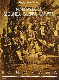 Noticias De La Segunda Guerra Carlista - Pablo Antoñana