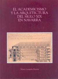 EL ACADEMICISMO Y LA ARQUITECTURA DEL SIGLO XIX EN NAVARRA