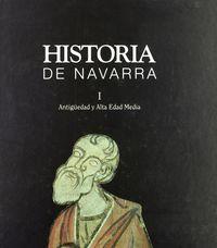 HISTORIA DE NAVARRA I. ANTIGUA Y ALTA EDAD MEDIA