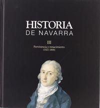 Historia De Navarra Iii. Pervivencia Y Renacimiento (1521-1808) - Aa. Vv.