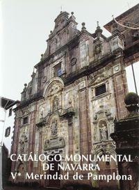 CATALOGO MONUMENTAL DE NAVARRA V-1 MERINDAD DE PAMPLONA