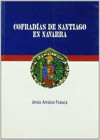 Cofradias De Santiago En Navarra - Jesus Arraiza Frauca