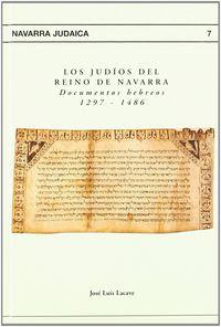 judios del reino de navarra, los. documentos hebreos 1297-1486 - Jose Luis Lacave