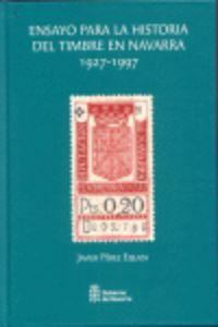 ENSAYO PARA LA HISTORIA DEL TIMBRE EN NAVARRA (1927-1997)